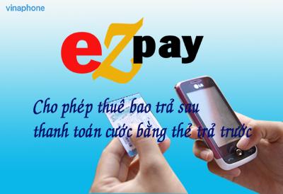Tiện ích thanh toán trước cước thuê bao Vinaphone trả sau - EZPay