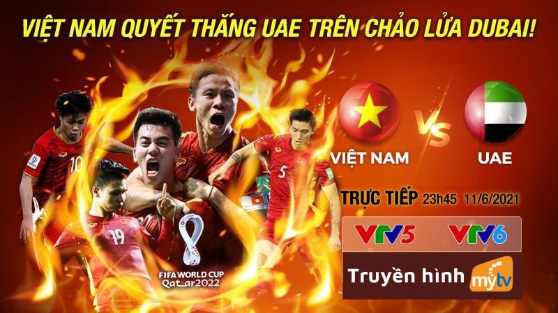 """Đón xem """"Chung kết Bảng G"""" vòng loại WORLD CUP 2022 giữa Việt Nam - UAE trên MyTV"""