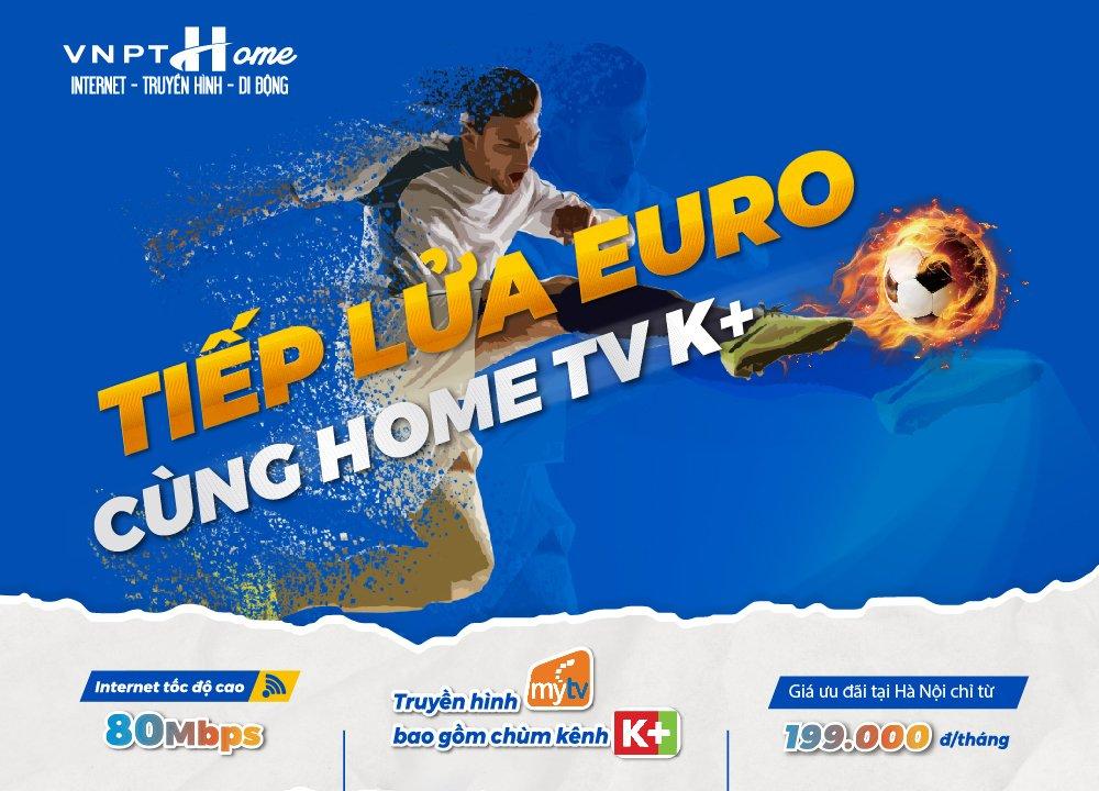 Tiếp lửa EURO 2021 - Combo Home TV K+ chỉ từ 199.000 đồng/tháng