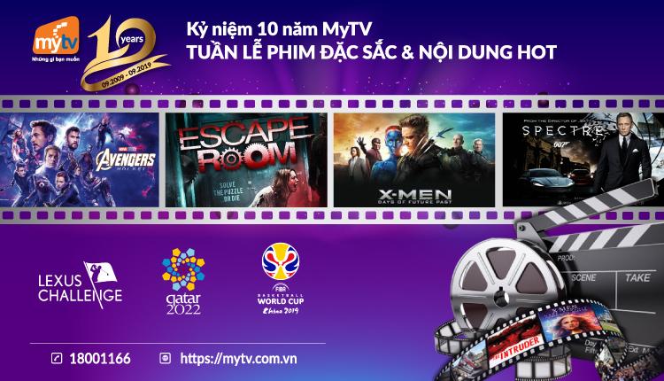 Danh sách phim sẽ phát sóng trong tuần lễ kỷ niệm sinh nhật 10 năm MyTV