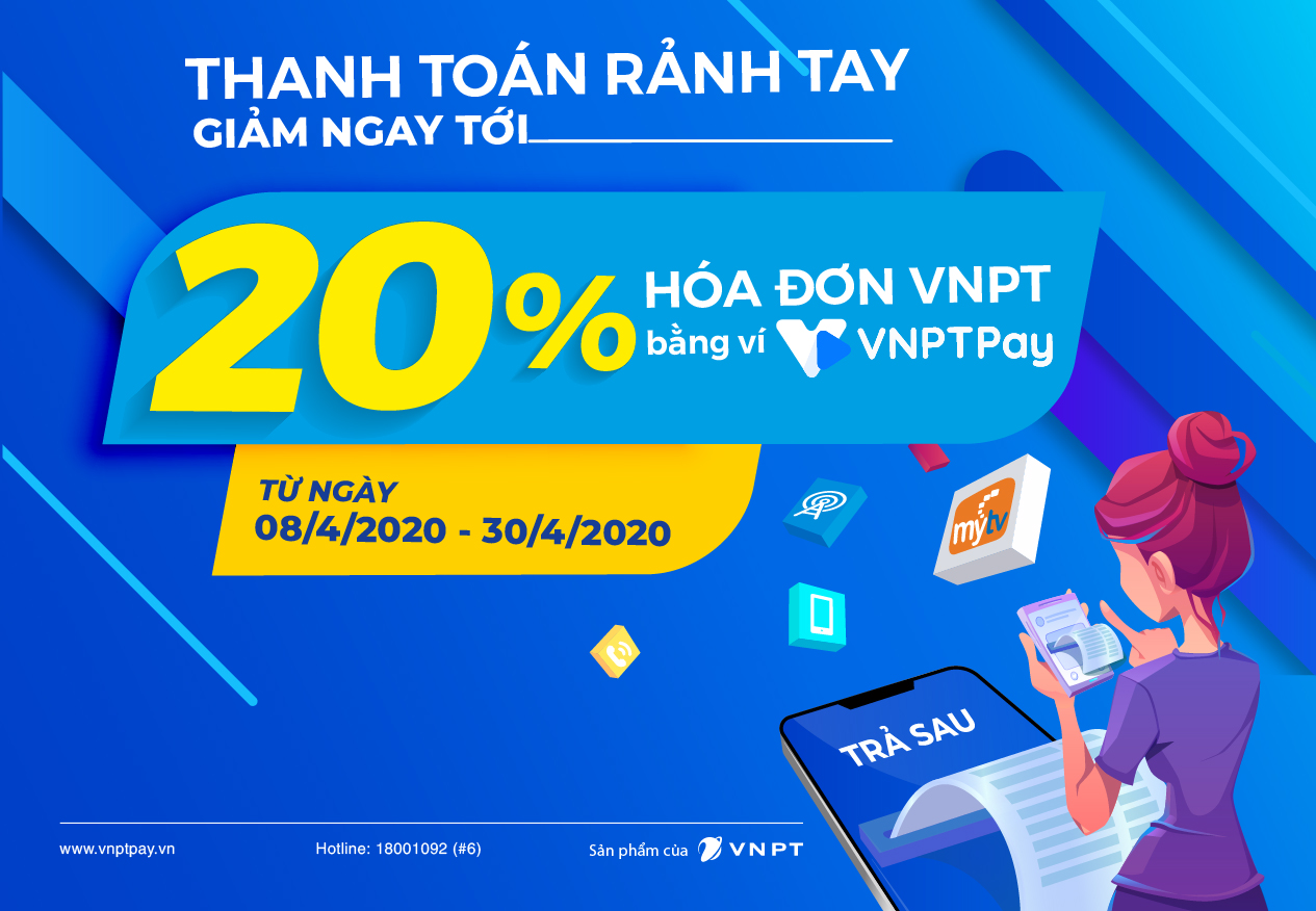 Thanh toán rảnh tay – giảm ngay tới 20% hóa đơn VNPT