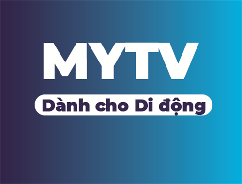 CÁC GÓI CƯỚC MYTV (Dành cho di động)