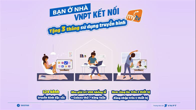 VNPT tặng miễn phí 3 tháng truyền hình, hỗ trợ khách hàng vượt qua đại dịch