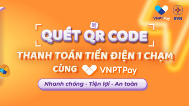 Quét QR code - Thanh toán tiền điện 1 chạm cùng VNPT Pay