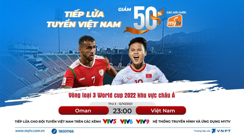 Trực tiếp Việt Nam - Oman vòng loại 3 WC 2022 trên truyền hình MyTV OTT