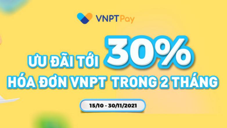 VNPT Pay: Tặng voucher ưu đãi tới 30% hóa đơn VNPT trong 2 tháng